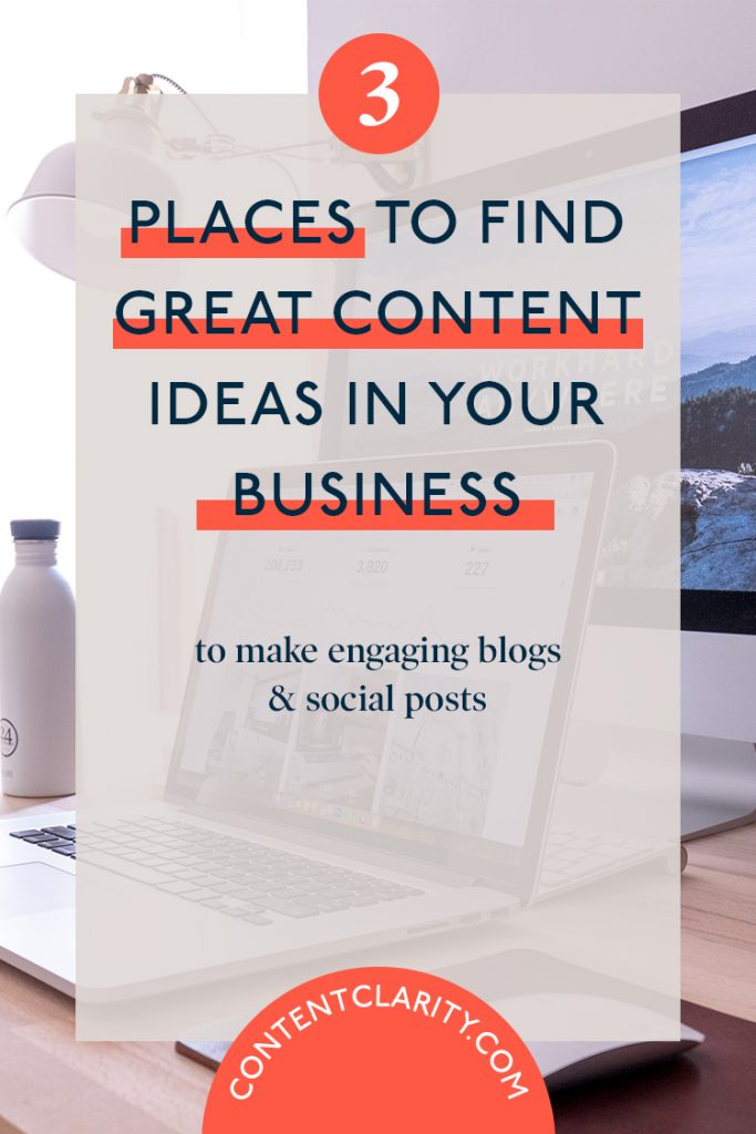 3 PLACES TO FIND CONTENT IN YOUR BUSINESS