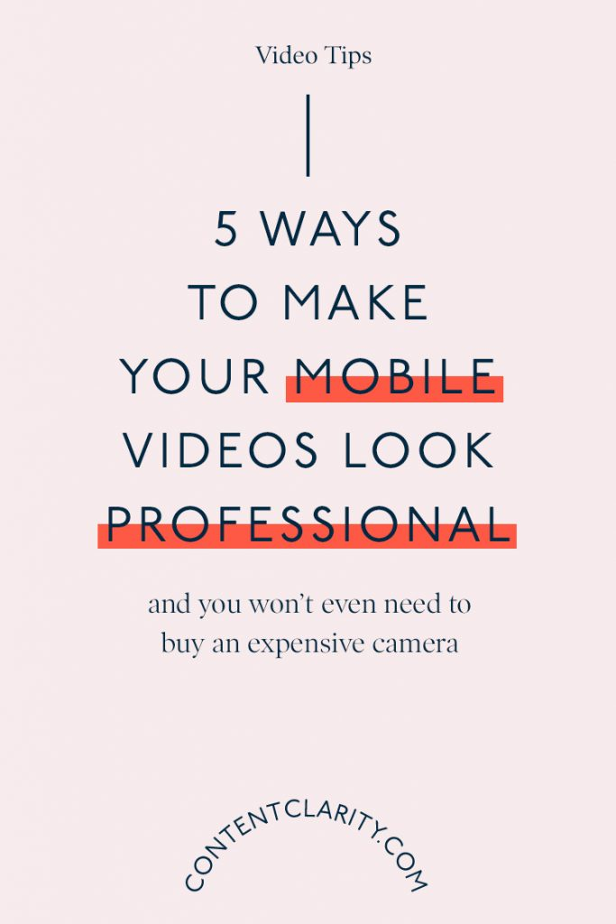 5 Ways to make your mobile videos look professional | Content Clarity | Video marketing is HUGE right now! If you're not already using video, you're probably thinking about it and wondering where to start. But let me tell you from the get-go, you don't need to be spending a fortune on your social media videos and let me tell you why…