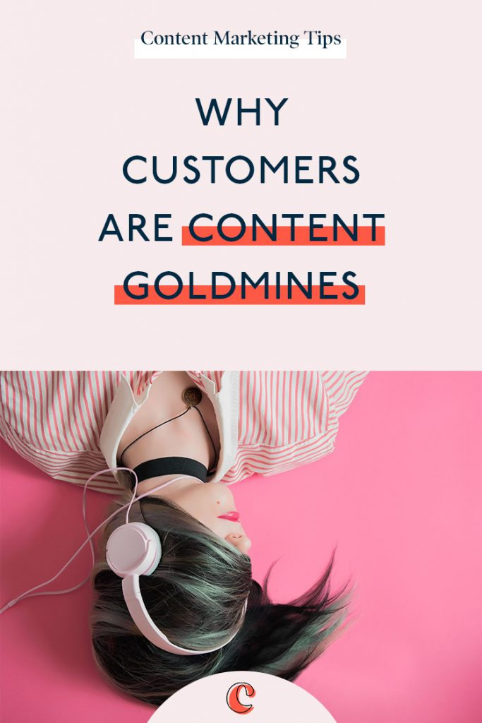 Why customers are content goldmines