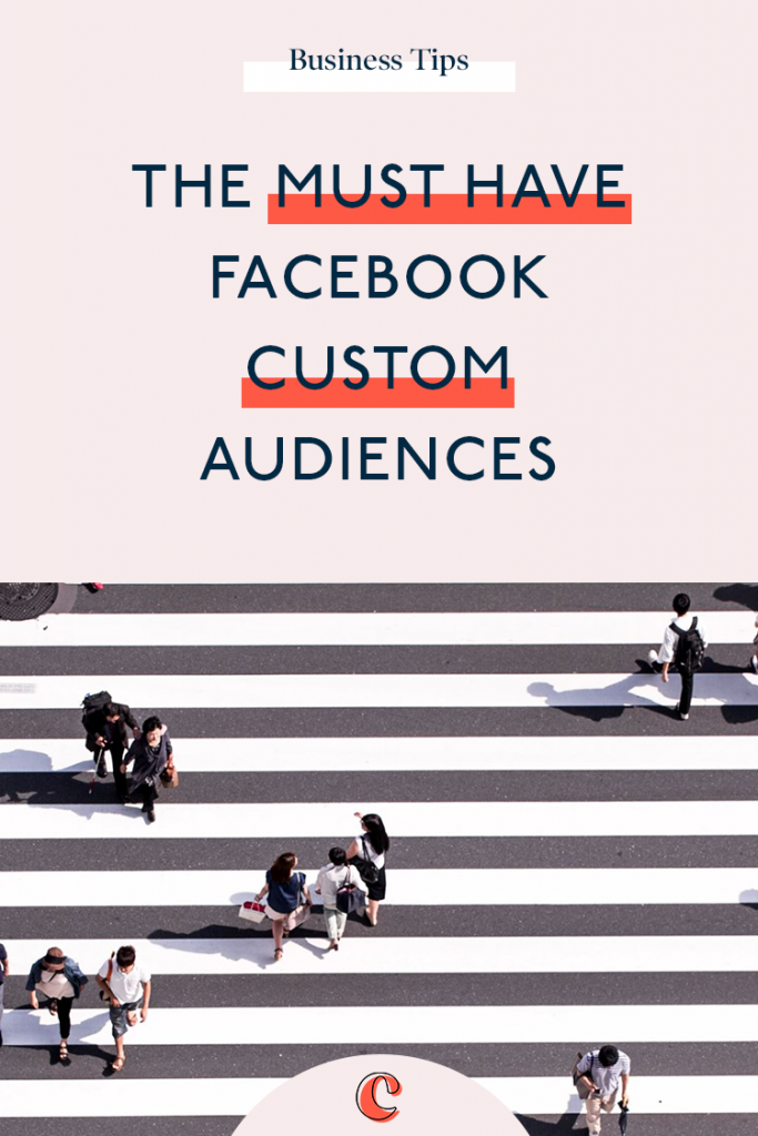 The must have Facebook custom audiences