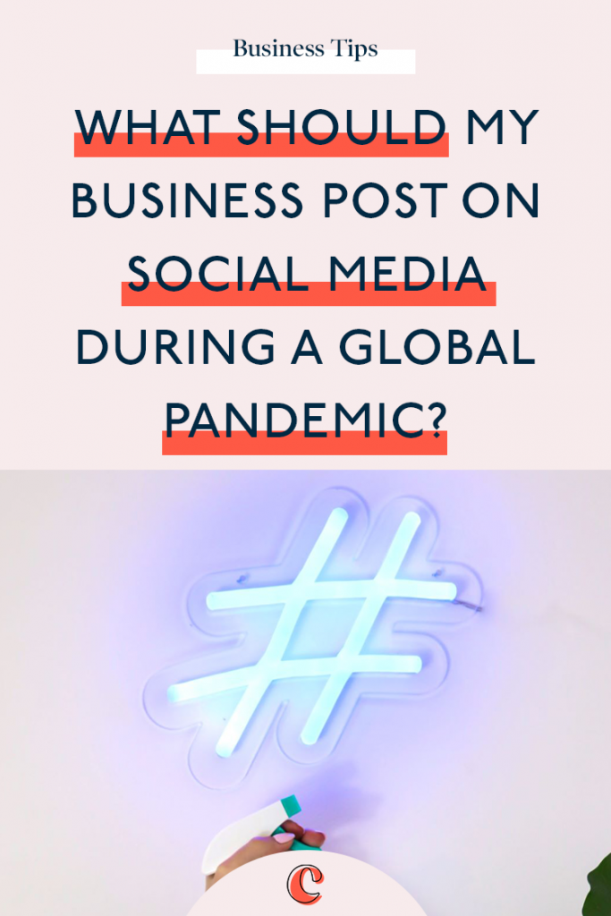 What should my business post on social media during a global pandemic?