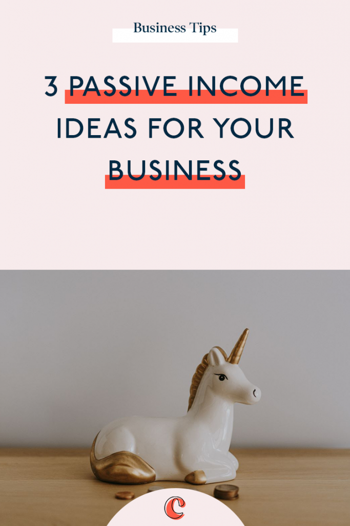 3 passive income ideas for your business