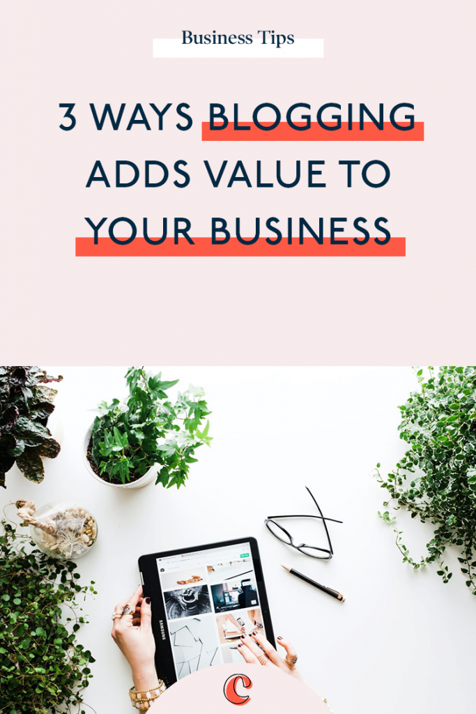 3 ways Blogging adds value to your business | Content Clarity | Starting a business blog is a very wise decision for any business type, size or niche.