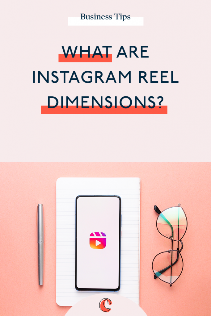 What are Instagram Reel Dimensions?